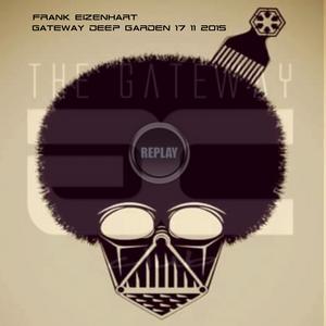 RePlay [>] Frank Eizenhart Live @ Gateway Deep Garden 17.11.2015