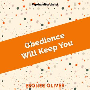 Obedience Will Keep You