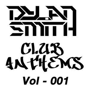 Dylan Smith's Club Anthem's - Vol. 001