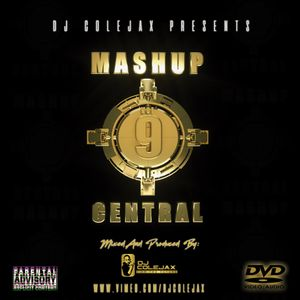DJ COLEJAX - MASHUP CENTRAL VOL 9 by Dj Colejax   Mixcloud