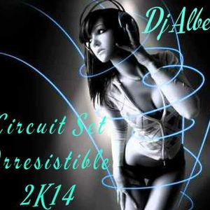 Circuito Irresistible Sesion 2k14 (Deejay Albert)