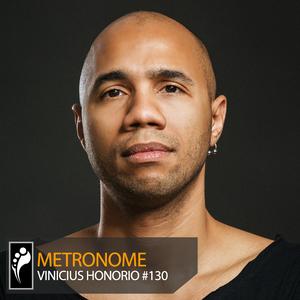 Metronome: Vinicius Honorio