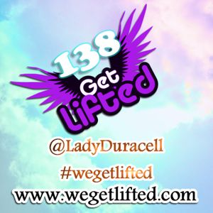 Get Lifted 138 - Lady Duracell