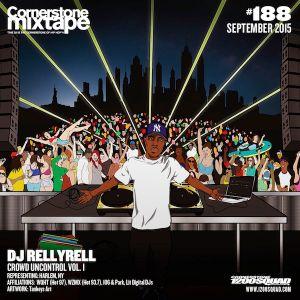 Cornerstone Mixtape - #188 DJ RELLYRELL 'Crowd UnControl Vol. 1'