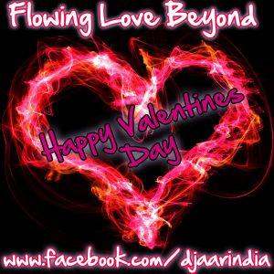 flowin love beyond - happy valentines day 2013 - Aar a.k.a Rajat