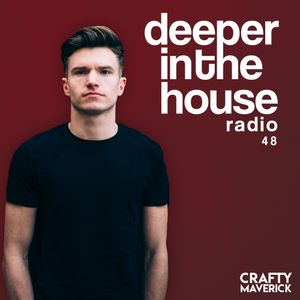 Deeper In The House Vol.48 Crafty Maverick [Free DL on Soundcloud]