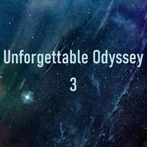 Unforgettable Odyssey 3