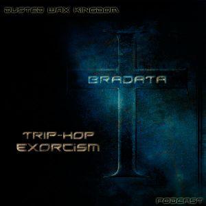 Bradata - Trip-Hop Exorcism (Podcast)
