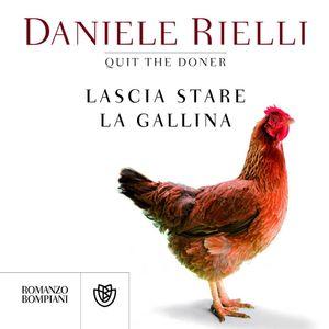 Daniele Rielli (QUIT THE DONER) presenta Lascia Stare La Gallina - Intervista di Flavia Capone