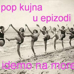 Pop kujna #19 - Idemo na more