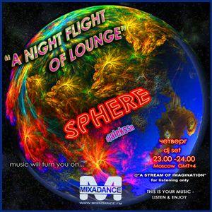"""SPHERE-djalekssn  """"Ночной полет из гостиной"""" радио-шоу MIXADANCE.FM wdn 23,00 -24,00 МОСКВА GMT +4"""