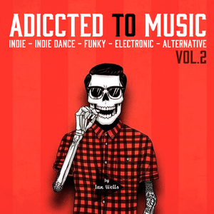 Addicted to Music Vol. 2 (Indie & Funky sounds)