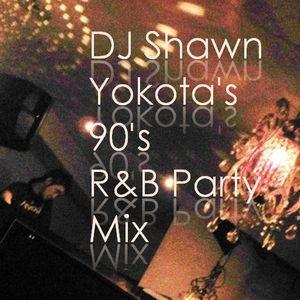 DJ Shawn Yokota's 90'-2000 R&B Party Mix