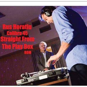 Rus Horatiu - Straight From The Play Box