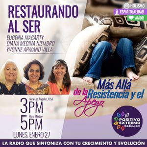RESTAURANDO AL SER-01-27-20-MAS ALLA DE LA RESISTENCIA Y EL APEGO