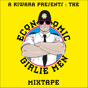 a kiwara proudly pres. : The Economic Girlie Men (mixtape)
