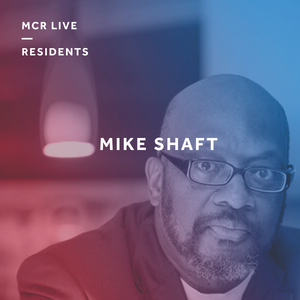 The New Sunset Soul Show with Mike Shaft - Sunday 10th September - MCR Live Residents