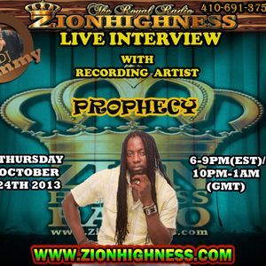PROPHECY LIVE INTERVIEW WITH DJ JAMMY ON ZIONHIGHNESS RADIO ON  10-24-13