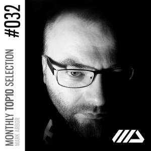 Mark Arbor's Monthly Top10 Selection Ep032
