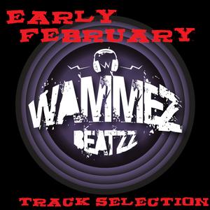 Wammez Beatzz early february 2014 track selection