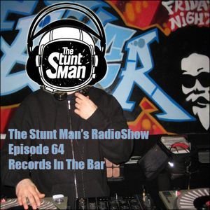 Episode 64-Records In The Bar-The Stunt Man's Radio Show
