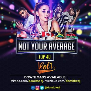 NOT YOUR AVERAGE TOP 40 VOL 1 - @DOMITHEDJ