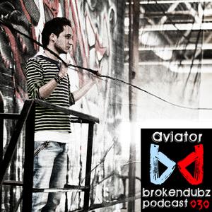 Aviator - Brokendubz Podcast 030