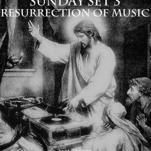 Sunday Set 3 Resurrection of music