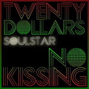Twenty Dollars, No Kissing