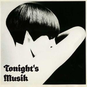 Tonight's Musik