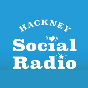 Hackney Social Radio - 5th August 2020