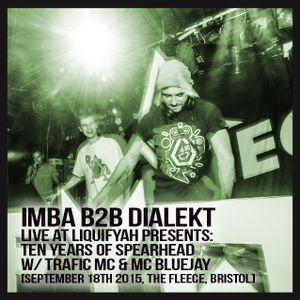 Imba B2B Dialekt - Live at Liquifyah Presents 10 Years of Spearhead - The Fleece - 18.09.15