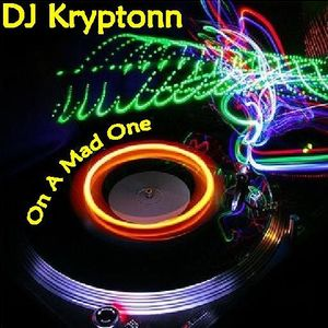 On A Mad One - DJ Kryptonn