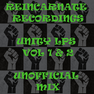 Reincarnate Recordings Unity LPs Vol 1 and 2 Unofficial Mix