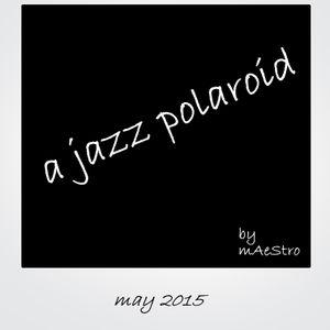 A Jazz Polaroid