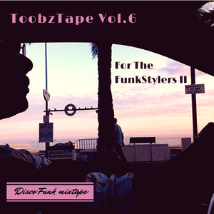ToobzTape Vol.6 : For The FunkStylers II