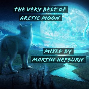 THE VERY BEST OF ARCTIC MOON  - Mixed by Martin Hepburn