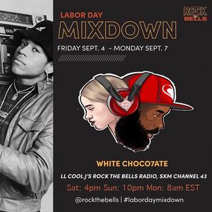 Rock the Bells Radio #labordaymixdown WHITE CHOCO7ATE 90min Hip Hop mix