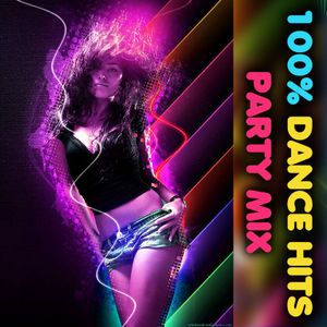 100% Dance Hits Party Mix - Fall 2019