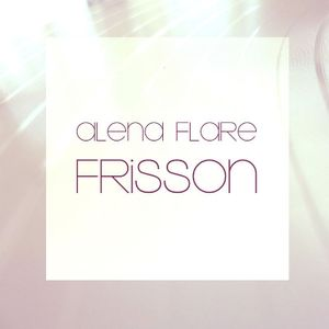 Alena FLARE - Frisson