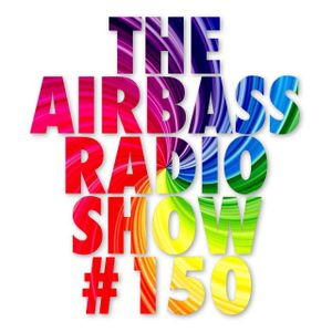 The AirBassRadio Show - #150