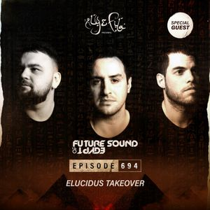 Future Sound of Egypt 694 with Aly & Fila (Elucidus Takeover)