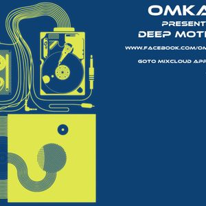 Omkar Presents Deep Motions