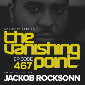 Kaeno -The Vanishing Point 467 @Jackob Rocksonn Guestmix