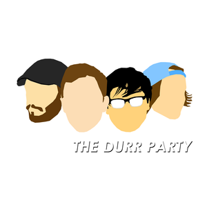 The Durr Party Episode 18 - 02/22/2013