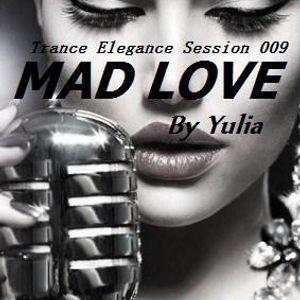 Trance Elegance Session 009 - Mad Love
