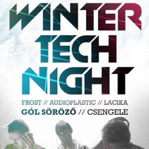 Winter Tech Night @Gól - part 4