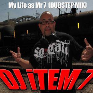 My Life As Mr. 7 - DubStep/Hip Hop Mix