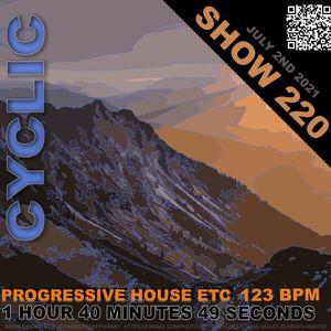 DJ Cyclic Show 220 part 2 of 3 progressive house etc