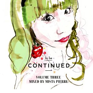 To Be Continued Magazine- Vol 3 mix by Mista Pierre